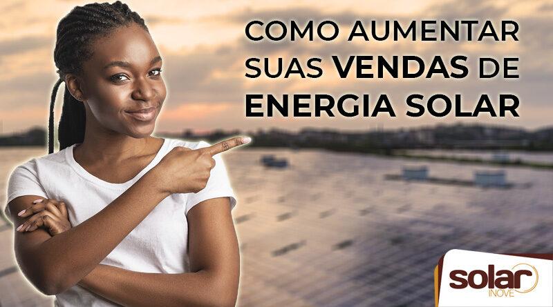 Como Vender Mais Energia Solar